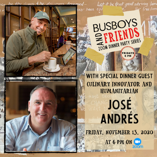 José Andrés: Busboys and Friends Zoom Dinner