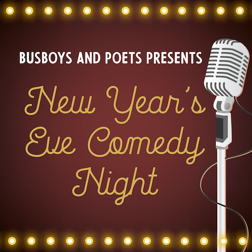 SOLD OUT: SPECIAL NYE Busboys and Poets Comedy Night hosted by Fernando Madrigal
