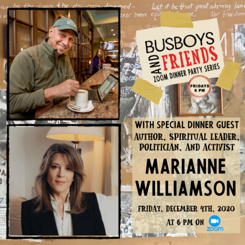 Marianne Williamson: Busboys and Friends Zoom Dinner