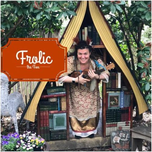 Rise + Rhyme: Performing Arts for Ages 5 and Under! Featuring: FROLIC THE FOX 12.31.18