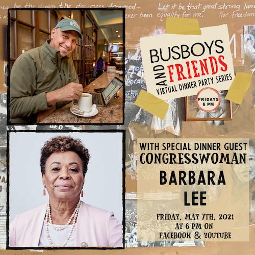 Congresswoman Barbara Lee : Busboys and Friends Virtual Dinner