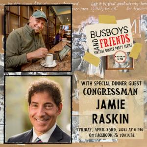 Congressman Jamie Raskin: Busboys and Friends Virtual Dinner