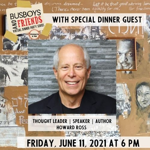 Howard Ross Busboys and Friends! Virtual Dinner with Andy Shallal 