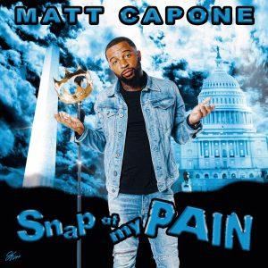 Matt Capone: Snap At My Pain
