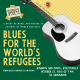 Blues For The World's Refugees